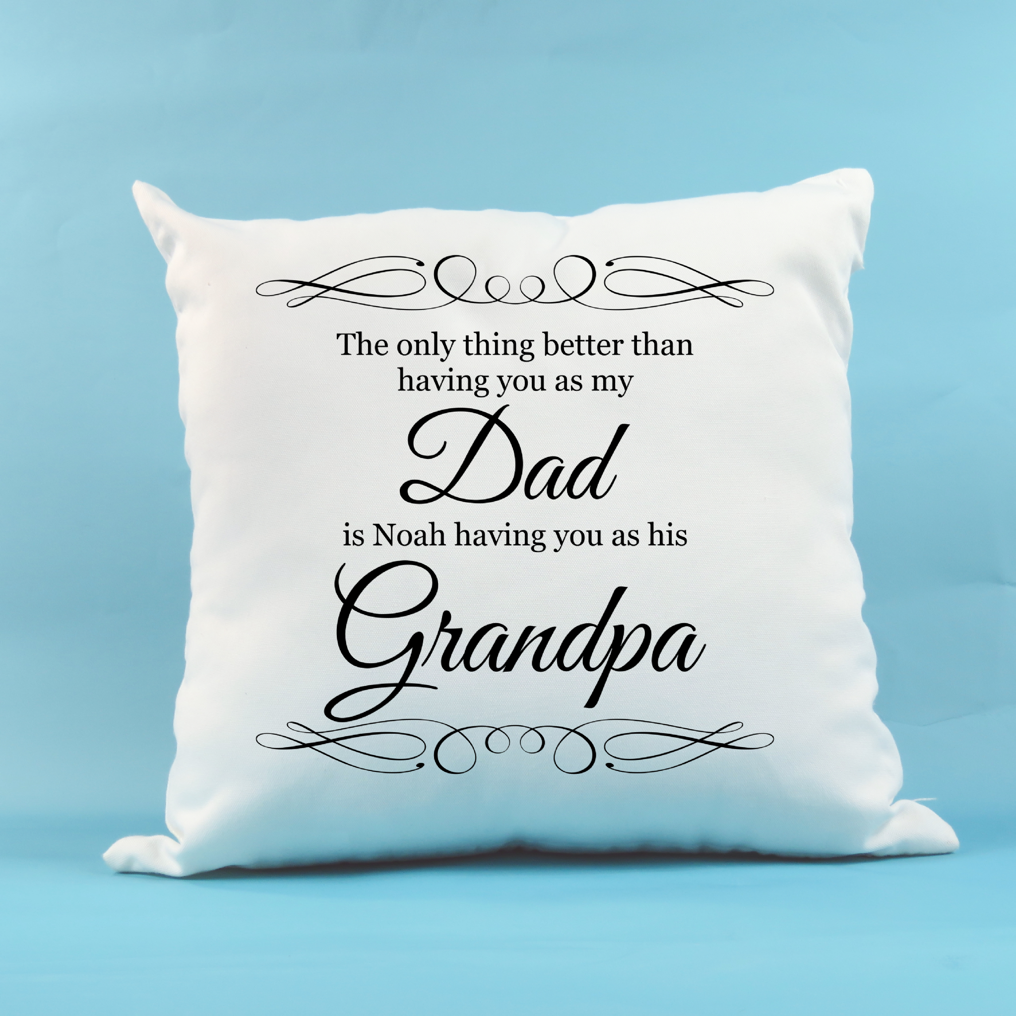 Personalised Fathers Day Cushion They Only Thing Better Than